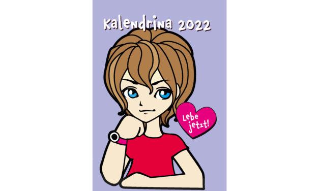 Kalendrina 2022: ›Lebe jetzt!‹